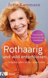Rothaarig und wild entschlossen! - Aufgeben gibt's nicht - Oberschwester Ingrid aus 'In aller Freundschaft'