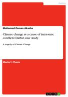 Mohamed Osman Akasha: Climate change as a cause of intra-state conflicts: Darfur case study