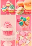Verena Sundheimer: Neues Backen mit dem Thermomix TM5 ★★★★