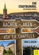 Reinhard Mäurer: Aachen – Aken – Aix la Chapelle – Mini-E-Book ★★★★