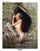 Charlie Dombrow: Fotoschule extra - Aktfotografie Outdoor