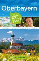 Britta Mentzel: Bruckmann Reiseführer Oberbayern: Zeit für das Beste ★★★