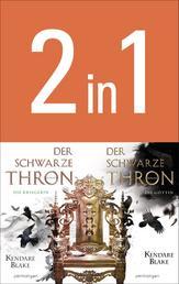 Der Schwarze Thron - Die Kriegerin / Die Göttin - Zwei Romane in einem Band
