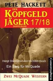 Der Kopfgeldjäger Folge 17/18 (Zwei McQuade Western) - Hängt Shannon an den höchsten Baum / Ein Sarg für McQuade