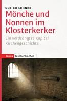 Ulrich Lehner: Mönche und Nonnen im Klosterkerker ★★★