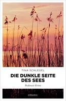 Tina Schlegel: Die dunkle Seite des Sees ★★★★
