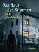 Ursula Isbel-Dotzler: Das Haus der Stimmen ★★★★