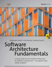 Software Architecture Fundamentals - A Study Guide for the Certified Professional for Software Architecture® – Foundation Level – iSAQB compliant