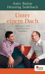 Unter einem Dach - Ein Syrer und ein Deutscher erzählen