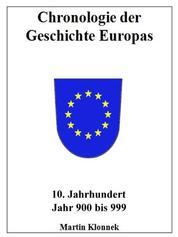 Chronologie Europas 10 - Chronologie der Geschichte Europas 10. Jahrhundert Jahr 900-999