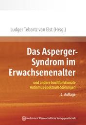 Das Asperger-Syndrom im Erwachsenenalter - und andere hochfunktionale Autismus-Spektrum-Störungen