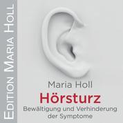 Hörsturz - Bewältigung und Verhinderung der Symptome