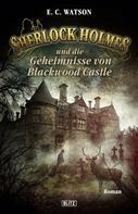 E.C. Watson: Sherlock Holmes - Neue Fälle 16: Sherlock Holmes und die Geheimnisse von Blackwood Castle ★★★★