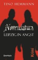 Tino Hemmann: Nomenclatura – Leipzig in Angst ★★★★