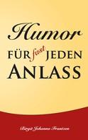 Birgit Johanna Frantzen: Humor für fast jeden Anlass