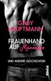 Frauenhand auf Männerpo - und andere Geschichten
