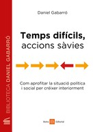 Daniel Gabarró: Temps difícils, accions sàvies