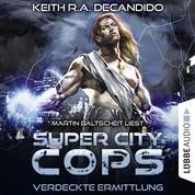 Super City Cops, Folge 2: Verdeckte Ermittlung (Ungekürzt)