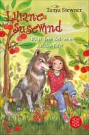 Tanya Stewner: Liliane Susewind – Rückt dem Wolf nicht auf den Pelz! ★★★★★
