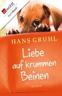 Hans Gruhl: Liebe auf krummen Beinen ★★★★