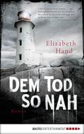 Elizabeth Hand: Dem Tod so nah ★★
