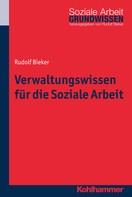 Rudolf Bieker: Verwaltungswissen für die Soziale Arbeit