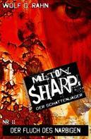 Wolf G. Rahn: Milton Sharp #11: Der Fluch des Narbigen