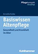 Annette Kulbe: Basiswissen Altenpflege ★★★