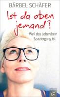 Bärbel Schäfer: Ist da oben jemand? ★★★