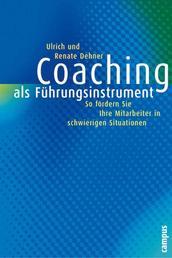 Coaching als Führungsinstrument - So fördern Sie Mitarbeiter in schwierigen Situationen