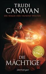 Die Magie der tausend Welten - Die Mächtige - Roman