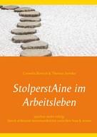 Cornelia Borisch: StolperstAine im Arbeitsleben