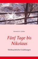 Reinhold A. Güthler: Fünf Tage bis Nikolaus