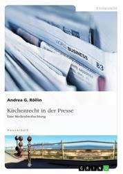 Kirchenrecht in der Presse - Eine Medienbeobachtung