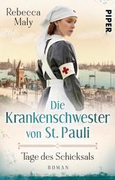 Die Krankenschwester von St. Pauli – Tage des Schicksals - Roman