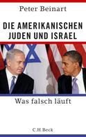 Peter Beinart: Die amerikanischen Juden und Israel