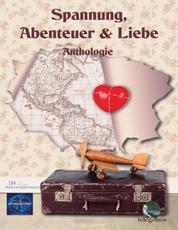Spannung, Abenteuer & Liebe - Anthologie