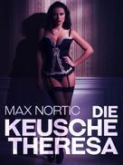 Max Nortic: Die keusche Theresa ★★★★