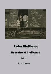 Erster Weltkrieg - Heimatfront Greifswald Teil 1