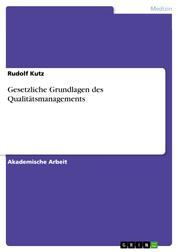 Gesetzliche Grundlagen des Qualitätsmanagements