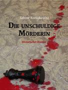 Sabine Korsukéwitz: Die unschuldige Mörderin