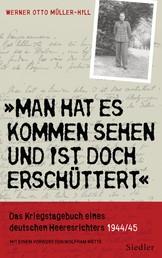 »Man hat es kommen sehen und ist doch erschüttert« - Das Kriegstagebuch eines deutschen Heeresrichters 1944/1945