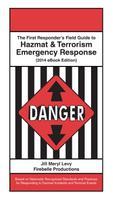 Jill Levy: The First Responder's Field Guide to Hazmat & Terrorism Emergency Response