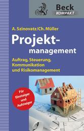 Projektmanagement - Auftrag, Steuerung, Kommunikation und Risikomanagement