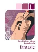 Lisa Cohen: Das kleine, böse Lesebuch - F wie Fantasie ★★★★