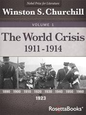 The World Crisis Vol 1 - 1911-1914