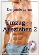 Benjamin Larus: Umzug mit Ausziehen (Teil 2) ★★★★