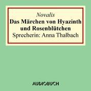 Das Märchen von Hyazinth und Rosenblütchen