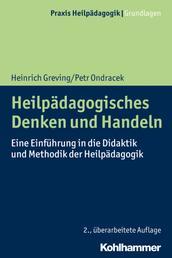 Heilpädagogisches Denken und Handeln - Eine Einführung in die Didaktik und Methodik der Heilpädagogik