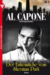 Al Capone 5 – Kriminalroman - Der Unheimliche vom Sherman Park